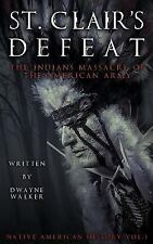 Native American History: St. Clair's Defeat: the Indians Massacre of the...