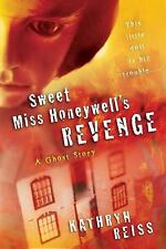 Sweet Miss Honeywell's Revenge : A Ghost Story by Kathryn Reiss (2005,...