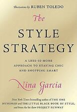 The Style Strategy : A Less-Is-More Approach to Staying Chic and Shopping Smart…