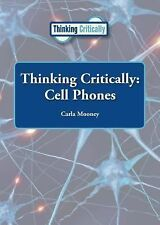 Thinking Critically : Cell Phones by Carla Mooney (2013, Hardcover)