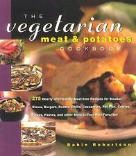 The Vegetarian Meat and Potatoes Cookbook: 275 Hearty and Healthy Meat-ExLibrary