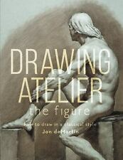 Drawing Atelier - The Figure : How to Draw Like the Masters by (FREE 2DAY SHIP)