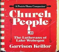Church People : The Lutherans of Lake Wobegon by Garrison Keillor (2009, CD,...