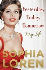 YESTERDAY TODAY AND TOMORROW My Life Fairy Tale SOPHIA LOREN (2014) biography