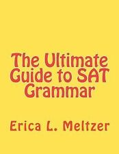 The Ultimate Guide to SAT Grammar by Erica Meltzer (2011, Paperback)