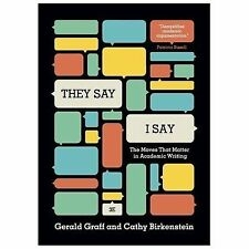 They Say / I Say The Moves That Matter in Academic Writing by Gerald Graff NEW