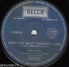 TOM JONES Somethin' 'Bout You Baby I Like / Keep A Talkin' 'Bout Love 45