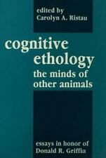 Comparative Cognition and Neuroscience: Cognitive Ethology : Essays in Honor...