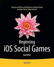 Beginning IOS Social Games by Kyle Richter (Paperback, 2013)