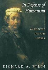 In Defense of Humanism: Value in the Arts and Letters