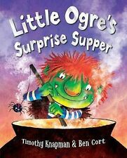 Little Ogre's Surprise Supper by Timothy Knapman (Paperback, 2010) New Book