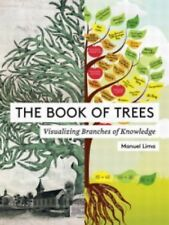 The Book of Trees : Visualizing Branches of Knowledge by Manuel Lima (2014,...