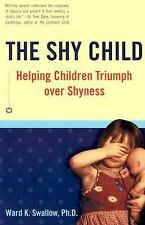 The Shy Child: Helping Children Triumph over Shyness