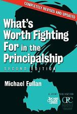 What's Worth Fighting for in the Principalship?, Second Edition, Michael Fullan,
