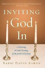 Inviting God In: Celebrating the Soul-Meaning of the Jewish Holy Days, Aaron, Ra