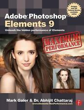 Adobe Photoshop Elements 9: Maximum Performance: Unleash the hidden performance