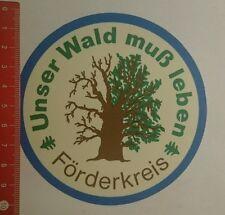 Aufkleber/Sticker: Unser Wald muss Leben Förderkreis (280716200)