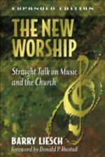 The New Worship: Straight Talk on Music and the Church Liesch, Barry Wayne Pape
