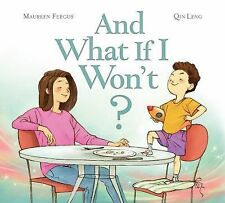 And What If I Won't? by Maureen Fergus (2015, Hardcover)