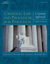 Criminal Law and Procedure for the Paralegal: A Systems Approach by McCord, Jam