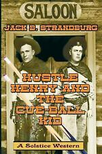 Hustle Henry and the Cue-Ball Kid by Jack Strandburg (2013, Paperback)