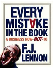 EVERY MISTAKE IN THE BOOK A BUSINESS HOW-NOT-TO  FJ LENNON HARDCOVER DUSTJACKET