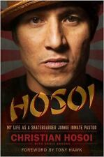 Hosoi: My Life as a Skateboarder Junkie Inmate Pastor-ExLibrary