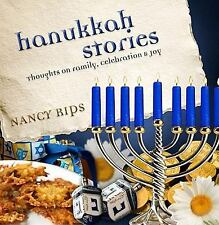 Hanukkah Stories: Thoughts on Family, Celebration and Joy, Rips, Nancy, Good Boo