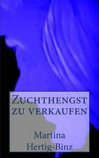 Zuchthengst Zu Verkaufen by Martina Hertig-Binz (2014, Paperback)