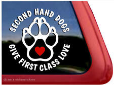 Second Hand Dogs Give First Class Love Paw High Quality Dog Window Decal Sticker