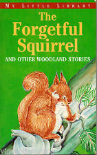 The Forgetful Squirrel & Other Woodland Stories (Paperback, 1999)