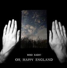 Bird Radio - Oh, Happy England (2015)  CD  NEW/SEALED  SPEEDYPOST