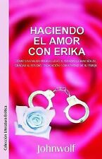 Haciendo El Amor Con Erika, , Johnwolf, Very Good, 2002-10-07,