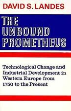 The Unbound Prometheus: Technological Change and Industrial Development in Weste