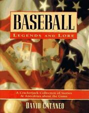 Baseball Legends and Lore: A Crackerjack Collection of Stories and Anecdotes Abo