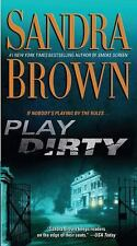 PLAY DIRTY BY SANDRA BROWN 2008 PAPERBACK MYSTERY SUSPENSE