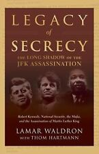 Legacy of Secrecy: The Long Shadow of the JFK Assassination by Waldron, Lamar,
