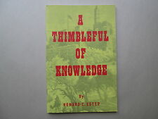 A THIMBLEFUL OF KNOWLEDGE by Howard C. Estep 1980 pb WORLD PROPHETIC MINISTRY