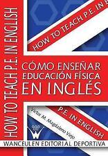 Como Ensenar Educacion Fisica en Ingles by Victor M. Magdaleno Viejo (2011,...