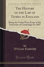 The History of the Law of Tithes in England : Being the Yorke Prize Essay of...