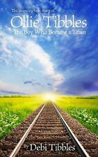 Ollie Tibbles: The Boy Who Became a Train-ExLibrary