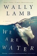 We Are Water By New York Times Bestseller Wally Lamb.  P.S. Insights Free Ship