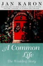 A Common Life (The Mitford Years, Book 6) by Jan Karon, Good Book