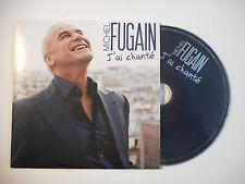 MICHEL FUGAIN : J'AI CHANTE ♦ CD SINGLE PORT GRATUIT ♦