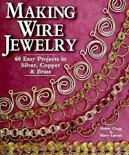 Making Wire Jewelry: 60 Easy Projects in Silver, Copper & Brass by Helen Clegg,