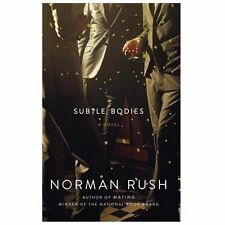 Subtle Bodies - New - Rush, Norman - Hardcover