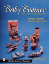 Baby Boomer Toys and Collectibles, Revised 2nd Edition - 495 color photos