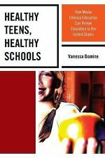 Healthy Teens, Healthy Schools : How Media Literacy Education Can Renew...