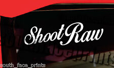 "Shoot Raw 8"" Car Boat Camera Bag Canon Nikon Sony Vinyl Decal Sticker CUSTOM"