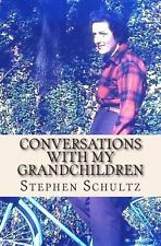 Conversations with My Grandchildren : Truths and Nothing but the Truth by...